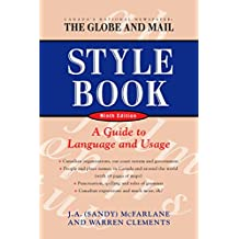 The Globe and Mail Style Book, Ninth edition: A Guide to Language and Usage