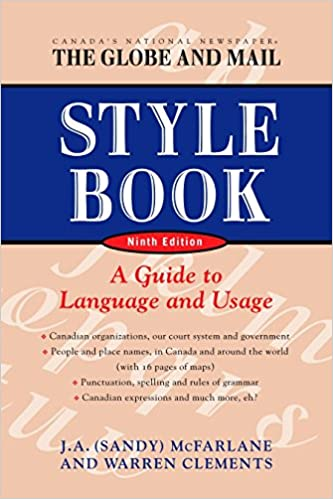 Ninth edition The Globe and Mail Style Book A Guide to Language and Usage