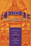 img - for The State of Sovereignty: Territories, Laws, Populations (21st Century Studies) book / textbook / text book