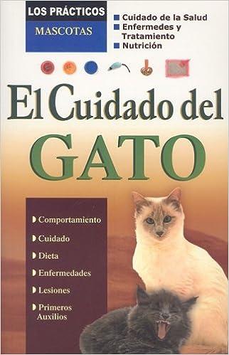 El Cuidado del Gato (Los Practicos: Mascotas) (Spanish Edition): Grupo Editorial Tomo: 9789706668981: Amazon.com: Books