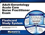 Adult-Gerontology Acute Care Nurse Practitioner Exam Flashcard Study System: NP Test Practice Questions & Review for the Nurse Practitioner Exam (Cards)
