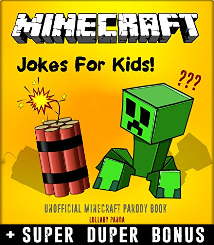 MINECRAFT : 100+ Funny jokes and memes for Children (Minecraft parody book) + SUPER BONUS cover