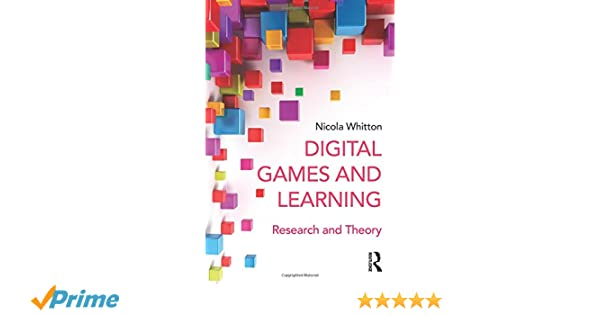Digital Games And Learning Research And Theory Nicola Whitton