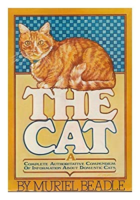 The Cat: History, Biology, and Behavior by Muriel Beadle (1977-06-03)