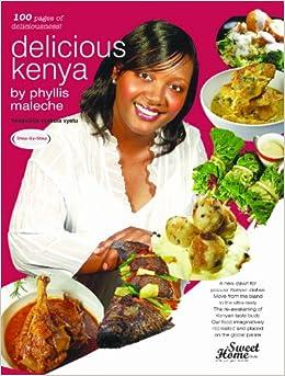 Delicious kenya cookbook 1 phyllis maleche 9789966160607 amazon delicious kenya cookbook 1 phyllis maleche 9789966160607 amazon books forumfinder Gallery