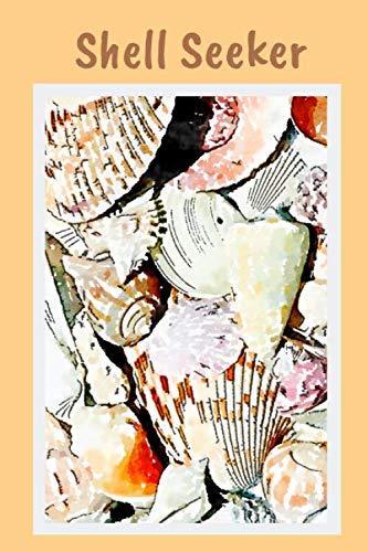 (Shell Seeker: Seashell Collector Notebook Journal. (6x9))
