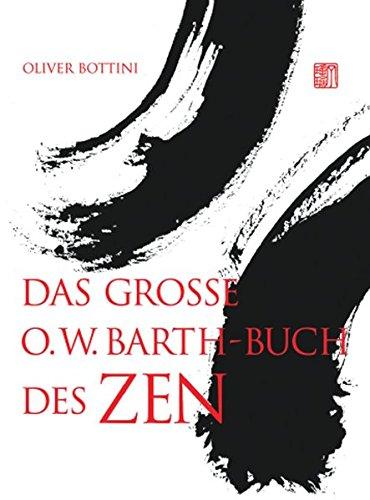 Das große O. W. Barth-Buch des Zen