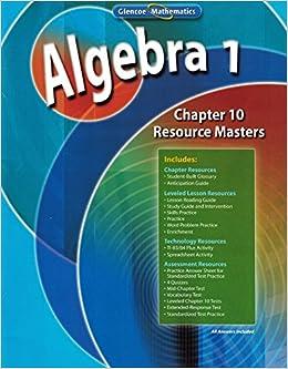 Algebra 1, Chapter 10 Resource Masters (Glencoe Mathematics