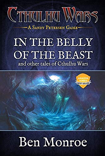 In the Belly of the Beast and Other Tales of Cthulhu Wars: A Cthulhu Wars Novel