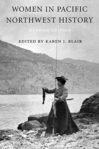 Women in Pacific Northwest History (Revised Edition)