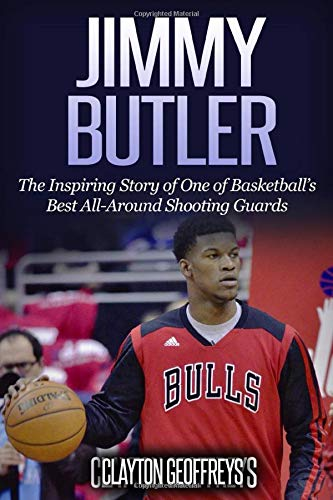 Jimmy Butler: The Inspiring Story of One of