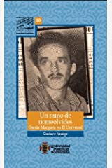 Un Ramo De Nomeolvides: Gabriel Garcia Marquez En El Universal Paperback