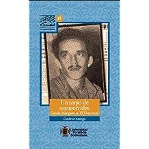Un Ramo De Nomeolvides: Gabriel Garcia Marquez En El Universal