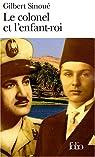 Le Colonel et l'enfant-roi : mémoires d'Egypte par Sinoué