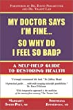 img - for My Doctor Says I'm Fine : So Why Do I Feel So Bad by Margaret Smith Peet (2001-05-01) book / textbook / text book