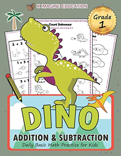 DINO Addition and Subtraction Grade 1: Daily Basic Math Practice for Kids (Daily Math Practice Workbook) ()