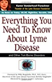 Everything You Need to Know about Lyme Disease and Other Tick-Borne Disorders, Karen Vanderhoof-Forschner, 047116061X