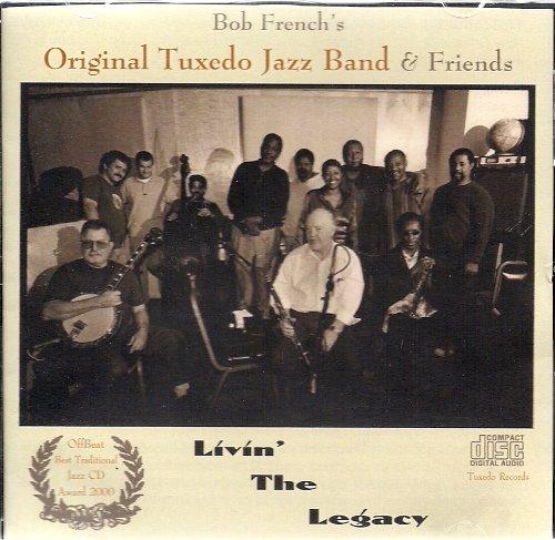 Livin' the Legacy ~ Bob French's Original Tuxedo Jazz Band (Audio CD) (Tuxedo Cd)