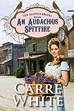 An Audacious Spitfire (The Arizona Brides Series Book 1)