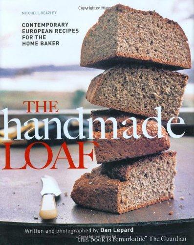 The Handmade Loaf (Mitchell Beazley Food)
