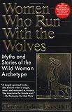 Women Who Run with the Wolves, Clarissa Pinkola Estés, 0345396812