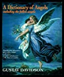 A Dictionary of Angels; including the Fallen Angels