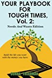 Your Playbook For Tough Times, Vol. 2:: Needs And Wants Edition (Volume 2)
