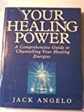 Your Healing Power, Jack Angelo, 0749913266