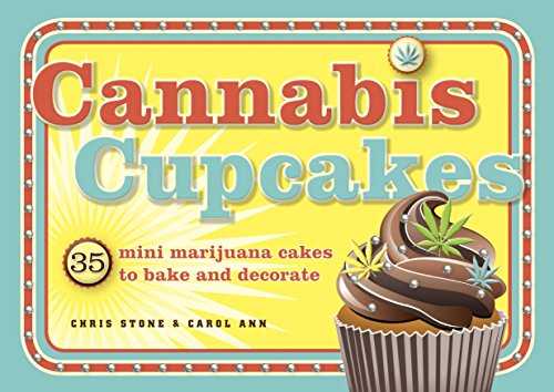 Cannabis Cupcakes: 35 Mini Marijuana Cakes to Bake and Decorate -  Chris Stone, Paperback
