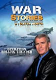 War Stories with Oliver North: Operation Rolling Thunder