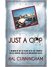 Just a Cop: A Memoir of My 30 Years with the Toronto Police Service and as an Undercover Agent