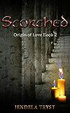 Scorched: Origin of Love Book 2 (Fallen Immortals Saga) (Volume 2)