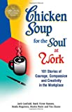 Chicken Soup for the Soul at Work, Jack L. Canfield and Mark Victor Hansen, 155874424X