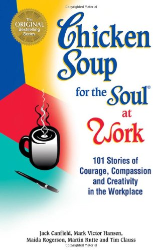 Pittsburgh Victor Series (Chicken Soup for the Soul at Work: 101 Stories of Courage, Compassion & Creativity in the Workplace)