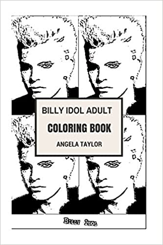 Billy Idol Adult Coloring Book: Punk Rock Idol and Songwriter, True ...