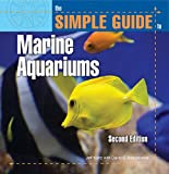 The Simple Guide to Marine Aquariums, Jeffrey Kurtz and David E. Boruchowitz, 0793806720