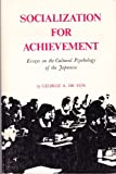 Socialization for Achievement, George A. De Vos, 0520028937