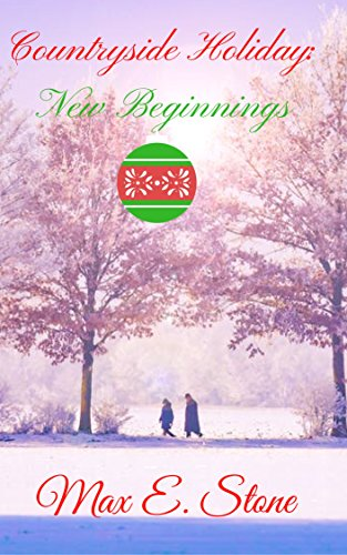 Book: Countryside Holiday - New Beginnings by Max E. Stone