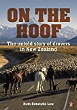 On the Hoof: The Untold Story of Drovers in New Zealand