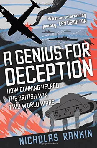 Amazon.com: A Genius for Deception: How Cunning Helped the British Win Two World Wars (9780199769179): Nicholas Rankin: Books