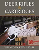 Deer Rifles and Cartridges, Wayne van Zwoll, 1616085959