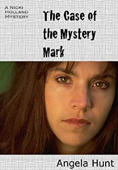 The Case of the Mystery Mark (The Nicki Holland Mystery Series Book 1) by [Hunt, Angela]