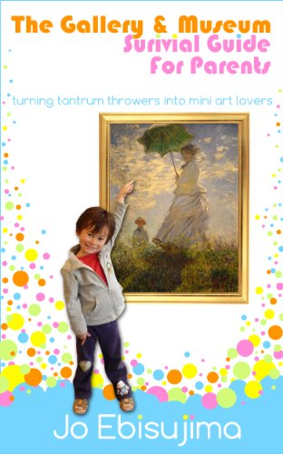 The Gallery & Museum Survival Guide For Parents: Turning Tantrum Throwers Into Mini Art Lovers