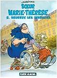 Soeur Marie-Thérèse des Batignolles, tome 2 : Heureux les imbéciles