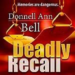 Deadly Recall | Donnell Ann Bell