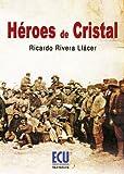 Héroes de cristal (Spanish Edition)