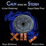 Calm Before the Storm: Aurora Conspiracy Prequel Series Three