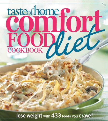 Taste of Home Comfort Food Diet Cookbook: Lose Weight with 433 Foods You (433 Silk)