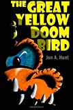 The Great Yellow Doom Bird, Jon Hunt, 146364597X