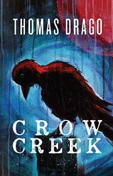 Crow Creek by [Drago, Thomas]